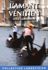 Odile Lamourère - L'amant vénitien.