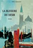 Odile Lamourère - La blessure du désir.