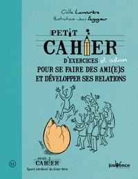 Odile Lamourère et Jean Augagneur - Petit cahier d'exercices et astuces pour se faire des ami(es) et développer ses relations.