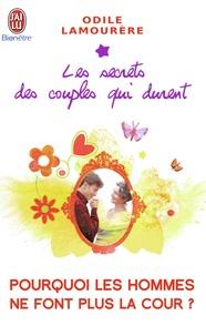 Odile Lamourère - Pourquoi les hommes ne font plus la cour ? - Les secrets des couples qui durent.