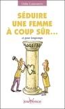 Odile Lamourère - Séduire une femme à coup sûr... - Et pour longtemps.