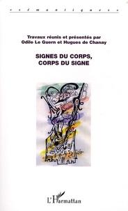 Odile Le Guern et Hugues de Chanay - Signes du corps, corps du signe.
