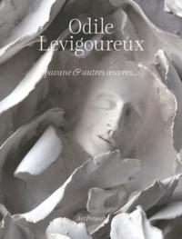 Odile Levigoureux - Odile Levigoureux - Pavane et autres oeuvres....