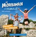 Odile Lozachmeur - Le Morbihan en famille - Découvrir en s'amusant.