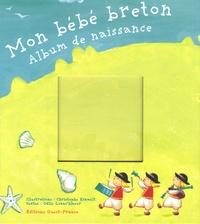 Odile Lozachmeur et Christophe Esnault - Mon bébé breton - Album de naissance.