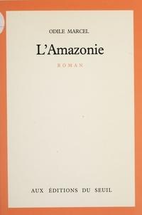 Odile Marcel - L'Amazonie.