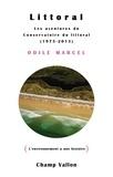 Odile Marcel - Littoral - Les aventures du Conservatoire du littoral (1975-2013).