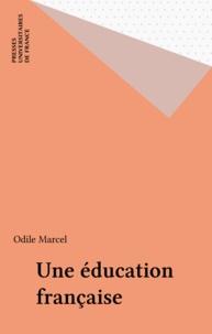 Odile Marcel - Une Éducation française.