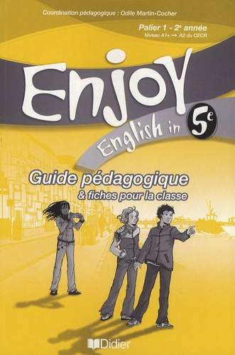 English in 5e Enjoy. Guide pédagogique & fiches pour la classe