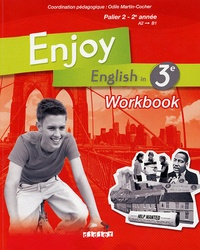 Odile Martin-Cocher et Sophie Plays - Enjoy English in 3e Palier 2 - 2e année - Workbook.