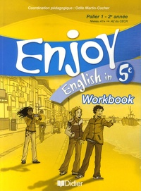 Enjoy English in 5e- Workbook - Odile Martin-Cocher |
