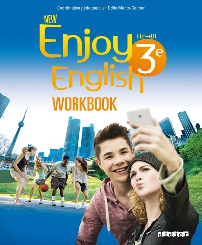 Odile Martin-Cocher et Sophie Plays - New Enjoy English 3e A2-B1 - Workbook.