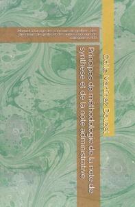 Odile Martinez Douzet - Principes de méthodologie de la note de synthèse et de la note administrative - Manuel à l'usage du concours de greffiers, des directeurs de greffe et des autres concours de catégories A et B.
