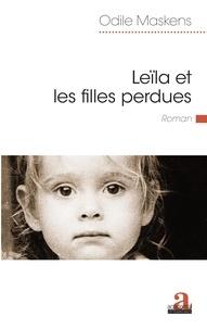 Odile Maskens - Leïla et les filles perdues.