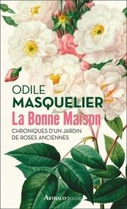 Ebook pdf italiano télécharger La bonne maison  - Chroniques d'un jardin de roses anciennes FB2 MOBI