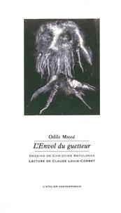 Odile Massé et Christine Sefolosha - L'envol du guetteur.