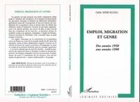 Odile Merckling - Emploi, migration et genre - Des années 1950 aux années 1990.