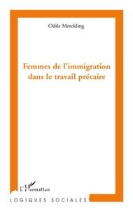 Odile Merckling - Femmes de l'immigration dans le travail précaire.