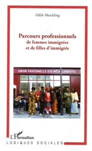 Odile Merckling - Parcours professionnels de femmes immigrées et de filles d'immigrés.