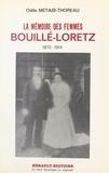 Odile Métais-Thoreau - Bouillé-Loretz : la mémoire des femmes, 1870-1914.