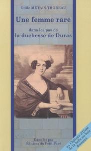 Odile Métais-Thoreau - Une femme rare - Dans les pas de la duchesse de Duras.