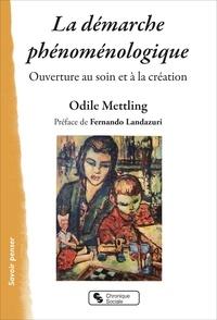 Odile Mettling - La démarche phénoménologique - Ouverture au soin et à la création.
