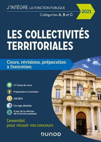 Les collectivités territoriales Catégories A, B et C. Cours, révisions, préparation à l'entretien  Edition 2021