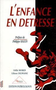 Odile Moirin et Liliane Delwasse - L'enfance en détresse.