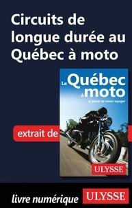 Odile Mongeau et Hélène Boyer - Circuits de longue durée au Québec à moto.