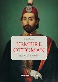 Livres à télécharger gratuitement sur l'électronique pdf L'Empire ottoman au XIXe siècle en francais 9782200620943