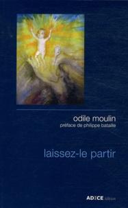 Odile Moulin - Laissez-le partir.