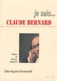 Odile Nguyen-Schoendorff - Je suis... Claude Bernard.
