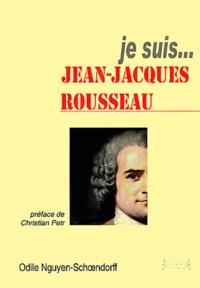Odile Nguyen-Schoendorff - Je suis... Jean-Jacques Rousseau.