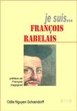 Odile Nguyen-Schoendorff - Je suis... François Rabelais.