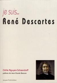 Odile Nguyen-Schoendorff - Je suis... René Descartes.