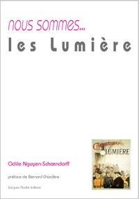 Odile Nguyen-Schoendorff - Nous sommes ... les Lumière.