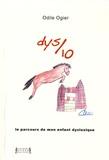 Odile Ogier - Dys sur dix - Le parcours de mon enfant dyslexique.