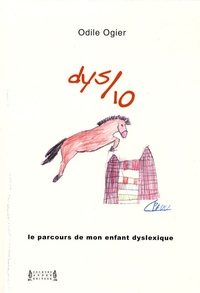 Dys sur dix - Le parcours de mon enfant dyslexique.pdf