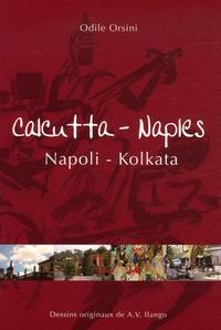Odile Orsini - Calcutta - Naples : Napoli - Kolkata.