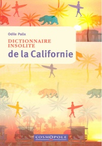 Odile Palix - Dictionnaire insolite de la Californie.