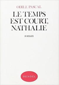 Odile Pascal - Le temps est court, Nathalie.