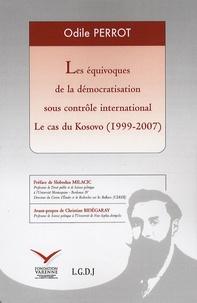 Odile Perrot - Les équivoqes de la démocratisation sous contrôle international - Le cas du Kosovo (1999-2007).