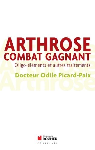Arthrose, combat gagnant. Oligo-éléments et autres traitements
