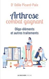 Odile Picard-Paix - Arthrose, combat gagnant - Oligo-éléments et autres traitements.