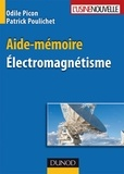 Odile Picon et Patrick Poulichet - Aide-mémoire électromagnétisme.