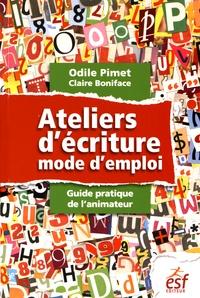 Odile Pimet - Ateliers d'écriture : mode d'emploi - Guide pratique de l'animateur.