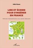 Odile Pinson - Lire et écrire pour s'insérer en France - Méthode d'alphabétisation pour adultes débutants.