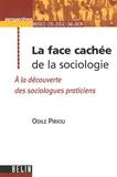 Odile Piriou - La face cachée de la sociologie - A la découverte des sociologues praticiens.
