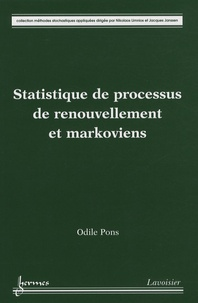 Odile Pons - Statistique de processus de renouvellement et markoviens.