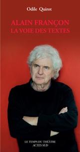 Odile Quirot - Alain Françon - La voie des textes.